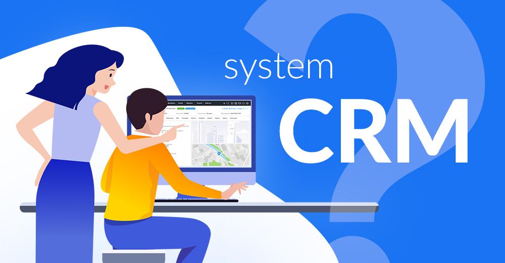 Czym jest system CRM?